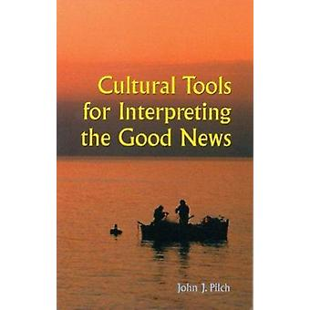 Cultural Tools for Interpreting the Good News by Pilch - John J. - 97