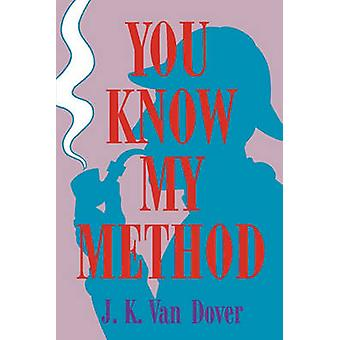 You Know My Method by Van Dover - 9780879726409 Book