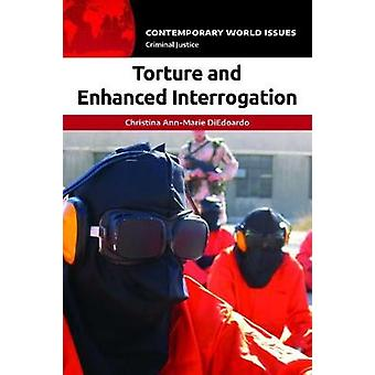 Torture and Enhanced Interrogation - A Reference Handbook by Christina