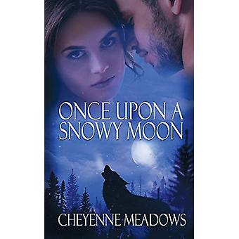 Once Upon a Snowy Moon by Cheyenne Meadows - 9781509224135 Book