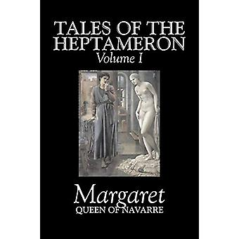 Tales of the Heptameron - Vol. I of V by Margaret - Queen of Navarre