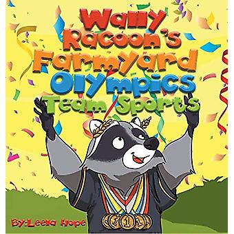 Wally Raccoon's Farmyard Olympics - Team Sports - bedtime books for ki