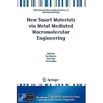 De nouveaux matériaux intelligents via l'ingénierie macromoléculaire à médiation métallique (OTAN Science for Peace an...