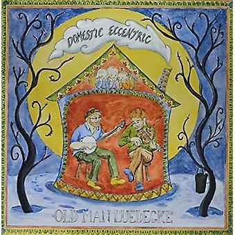Old Man Luedecke - Domestic Eccentric [Vinyl] USA import