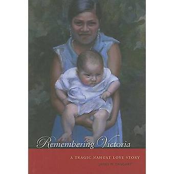 Muistaa Victoria - traaginen Nahuat rakkaus-tarina, jonka James M. Taggart