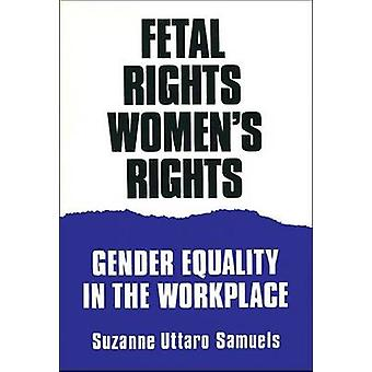 Fetal Rights - Women's Rights - Gender Equality in the Workplace - 978