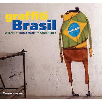 Graffiti Brasil von Tristan Manco - Caleb Neelon - verlorene Kunst - 97805002