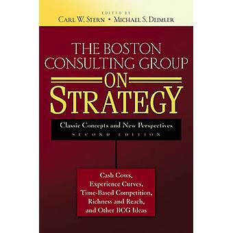 The Boston Consulting Group sulla strategia - concetti classici e novità Per