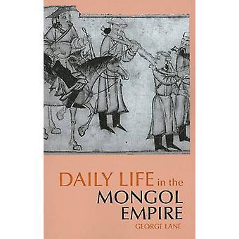 Alltag in das mongolische Reich von George Lane - 9780872209688 Buch