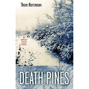Death in the Pines by Thom Hartmann - 9780897337618 Book
