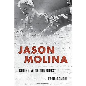 Jason Molina - rijden met de geest door Erin Osmon - 9781442268678 boek