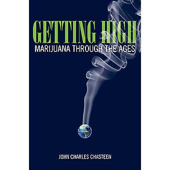 Conseguir alta - marihuana a través de las edades por John Charles Chasteen - 9