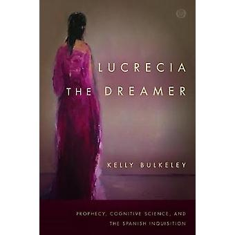 Lucrecia the Dreamer - Prophecy - Cognitive Science - and the Spanish