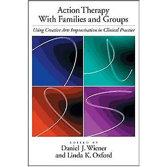 Action Therapy with Families and Groups - Using Creative Arts Improvis