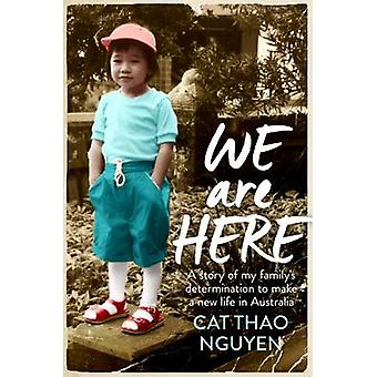 We are Here - My Family's Courageous Journey to Survive (Main) by Cat