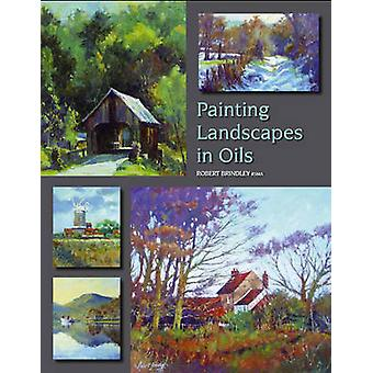 Painting Landscapes in Oils by Robert Brindley - 9781847973146 Book