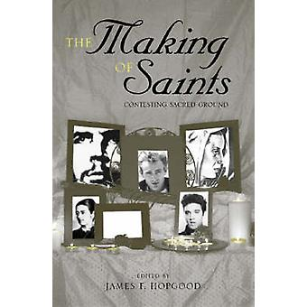 Die Herstellung der Heiligen - Anfechtung von heiligem Boden (2.) von James F. Hopg