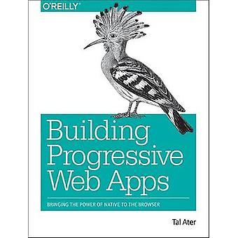 Rakennus progressiivinen Web-sovellusten - tuo voima kotoisin Br