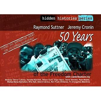 50 Years of the Freedom Charter by Raymond Suttner - Jeremy Cronin -