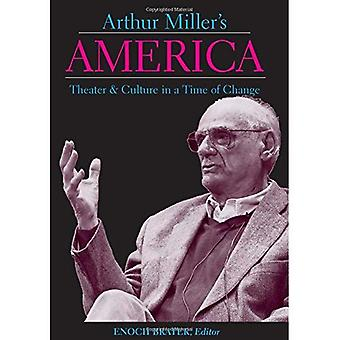 Arthur Miller's America: Theater and Culture in a Time of Change