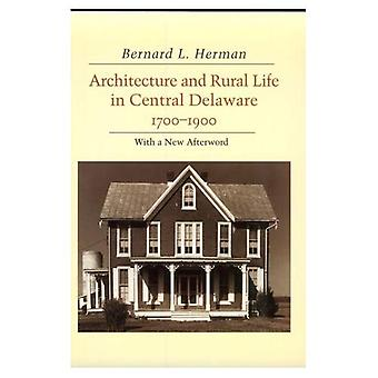 Architecture and Rural Life in Central Delaware, 1700-1900