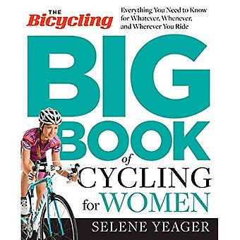 Bicycling Big Book of Cycling for Women, The
