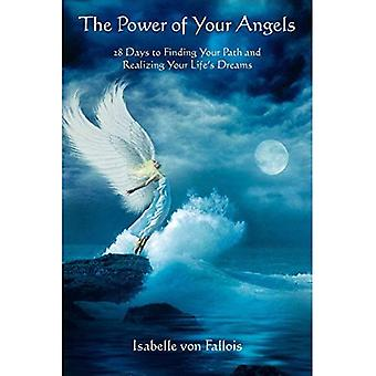 Power of Your Angels: 28 Days to Finding Your Path and Realizing Your Life's Dreams