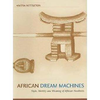 African Dream Machines - Style - Identity and Meaning of African Headr