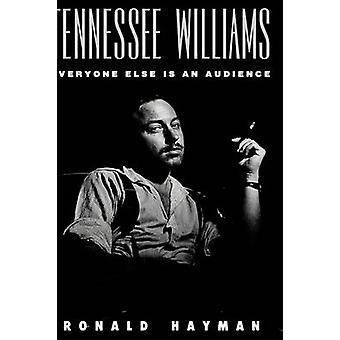 Tennessee Williams Everyone Else Is an Audience by Hayman & Ronald