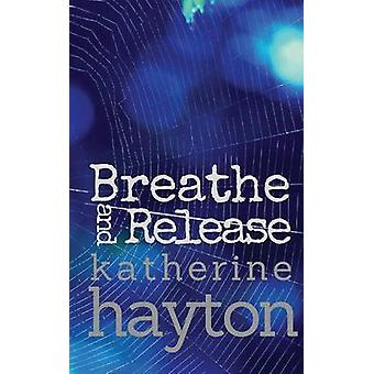 Breathe and Release by Hayton & Katherine