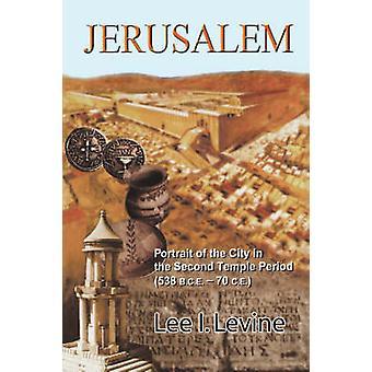 レヴァイン ・ リーによって第 2 寺院期間 538 B.C.E.70 西暦で都市のエルサレムの肖像画私。