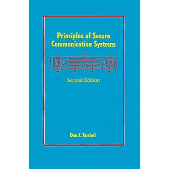 Principles of Secure Communication Systems by Torrieri & Don J.