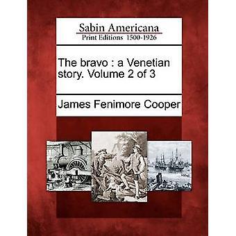La bravo è una storia veneziana. Volume 2 della 3 da Cooper & James Fenimore