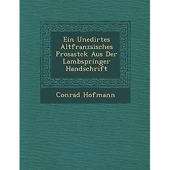 Ein Unedirtes Altfranzsisches Prosastck Aus Der Lambspringer Handschrift by Hofmann & Conrad