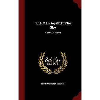 L'homme contre le livre du ciel A des poèmes de Robinson & Edwin Arlington