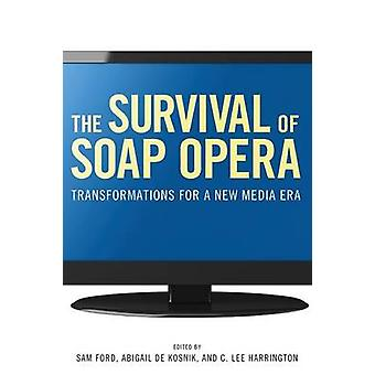 The Survival of Soap Opera Transformations for a New Media Era by Ford & Sam