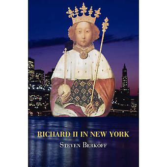 Richard II in New York by Berkoff & Steven