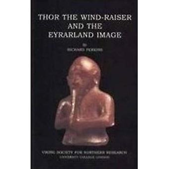 Thor the Wind-raiser and the Eyrarland Image (Viking Society for Northern Research Text)