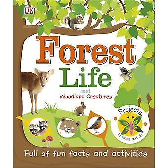 Forest Life and Woodland Creatures by DK - 9780241273111 Book
