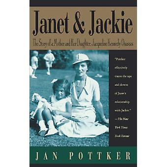 Janet and Jackie - The Story of a Mother and Her Daughter - Jacqueline