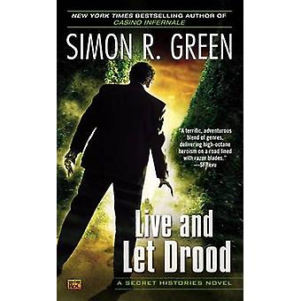 Live and Let Drood by Simon R Green - 9780451417978 Book