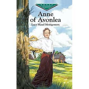 Anne of Avonlea by L. M. Montgomery - 9780486422398 Book