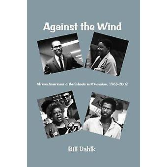 Against the Wind - African Americans and the Schools in Milwaukee - 19