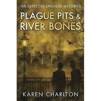 Plague Pits & River Bones by Karen Charlton - 9781542048392 Book