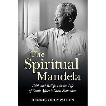 The Spiritual Mandela by Dennis Cruywagen - 9781770227828 Book