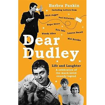 Dear Dudley - Life and Laughter - A Celebration of the Much-Loved Comed