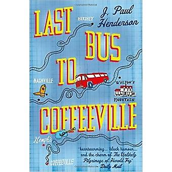 Last Bus to Coffeeville by J. Paul Henderson - 9781843442653 Book