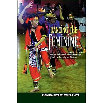 Dancing the Feminine - Gender & Identity Performances by Indonesian Mi