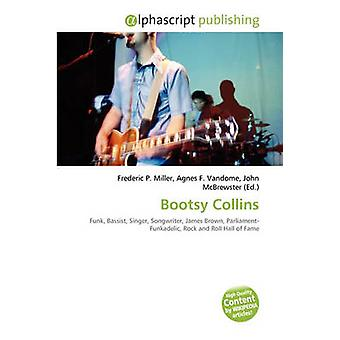 Bootsy Collins by Frederic P Miller - Agnes F Vandome - John McBrewst