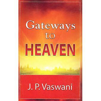 Gateways to Heaven by J. P. Vaswani - 9788120754492 Book